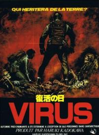 Virus / Fukkatsu no hi / Day of Resurrection