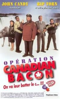 Opération Canadian Bacon / Canadian Bacon