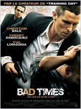 Bad Times / Harsh Times