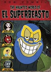 The Haunted World of El Superbeasto / The Haunted World of El Superbeasto