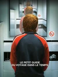Le Petit Guide du voyage dans le temps / Frequently.Asked.Questions.About.Time.Travel.2009.1080p.AMZN.WEB-DL.DDP5.1.H.264-SiGMA