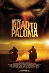 Road To Paloma / Road.To.Paloma.2014.1080p.BluRay.x264-ROVERS