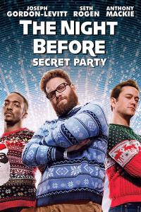 The Night Before : Secret Party / The.Night.Before.2015.720p.BluRay.x264-DRONES