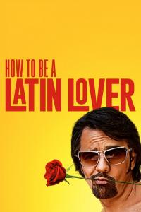 How to Be a Latin Lover / How.To.Be.A.Latin.Lover.2017.1080p.BluRay.x264-DRONES