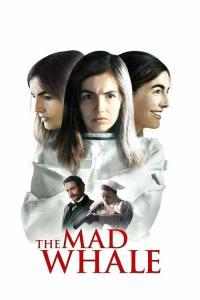 The.Mad.Whale.2017.720p.BluRay.x264-YIFY