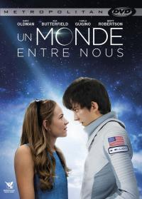 Un monde entre nous / The.Space.Between.Us.2017.720p.BluRay.x264-DRONES