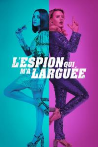 L'espion qui m'a larguée / The.Spy.Who.Dumped.Me.2018.1080p.BluRay.x264-DRONES