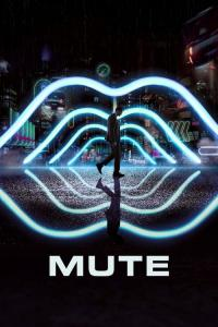 Mute / Mute.2018.iNTERNAL.1080p.WEB.x264-STRiFE