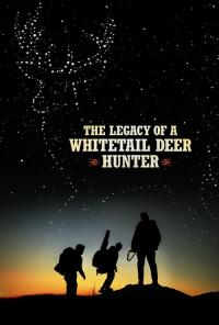 My Deer Hunter Dad / The.Legacy.Of.A.Whitetail.Deer.Hunter.2018.WEBRip.XviD.AC3-FGT