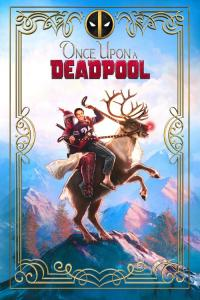 Once Upon a Deadpool / Deadpool.2.2018.Once.Upon.A.Deadpool.720p.BluRay.H264.AAC-RARBG