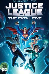 Justice League Vs The Fatal Five / Justice.League.Vs.The.Fatal.Five.2019.720p.WEB-DL.DD5.1.H264-CMRG