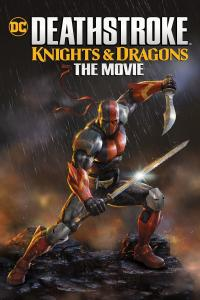 Deathstroke: Knights and Dragons, le film / Deathstroke: Knights and Dragons - The Movie